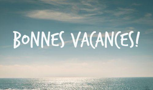 BONNES VACANCES 2